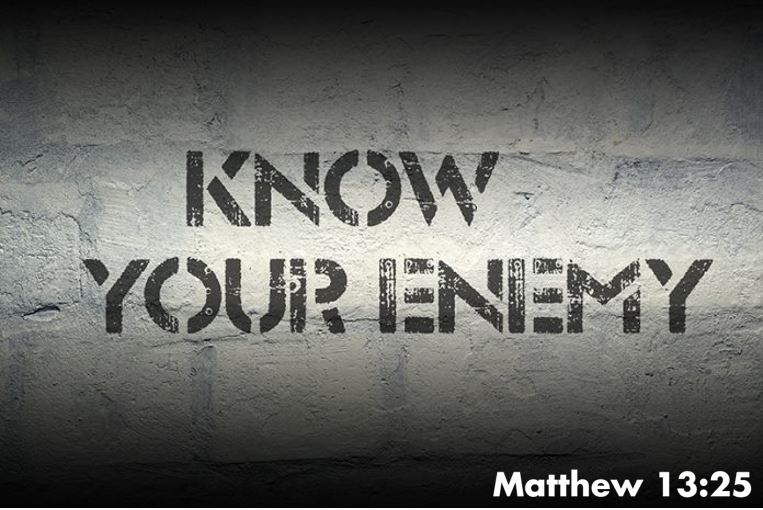 Spiritual Warfare Skill – Know Your Enemy